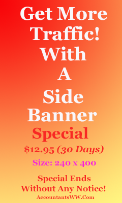 Place Your Side Banner On AccountantsWW.Com For A Life Time!